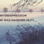 Winterdepression, Winter-Blues, Was dagegen hilft